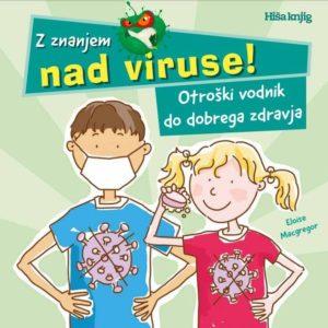 Z znanjem nad viruse!
